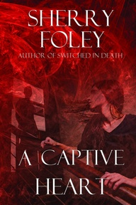 A Captive Heart by Sherry Foley